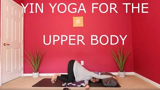 Yin Yoga for the Upper Body