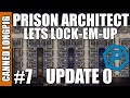 Prison Architect | Update 0 | Lets Lock-em-Up | Canned Longpig | #7