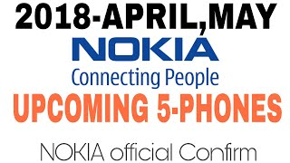 Nokia Upcoming 18:9 Smartphones April May 2018 better then Samsung,Xiaomi,Moto,Huawei Mobile Phones?