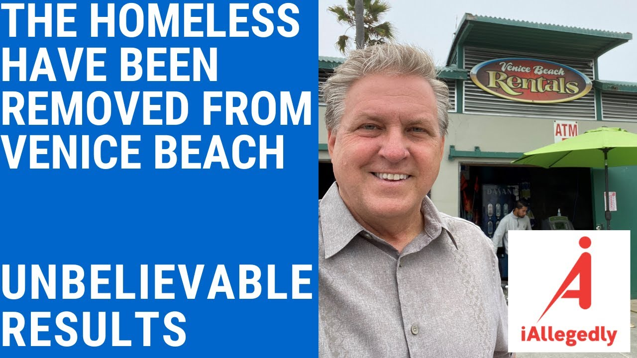 The Homeless Have Been Cleared from Venice Beach - Unbelievable Results