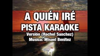A Quien Ire Pista Karaoke