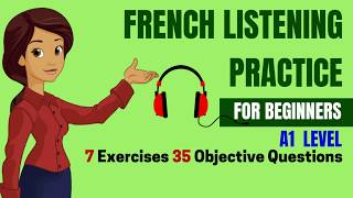 French Listening Practice for Beginners A1 DELF - Top 35 objective questions Comprehension Oral