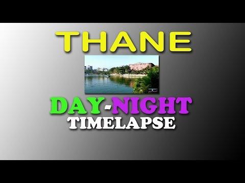Thane Day and Night Timelapse Thane, Mahrashtra,India