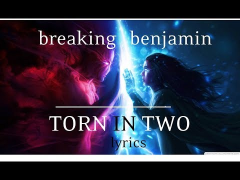 Breaking Benjamin - Torn In Two + Lyrics