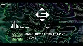 Radiology &amp Feerty feat. PRYVT RYN - The One (OUT NOW)