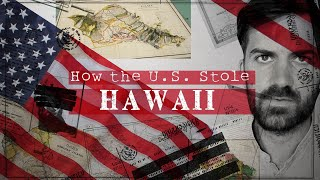 How the US Stole Hawaii