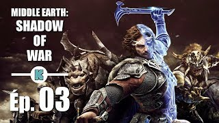 [FR] Middle Earth SHADOW OF WAR PC gameplay découverte (action RPG) ép 3