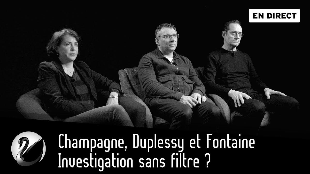 Champagne, Duplessy et Fontaine : Investigation sans filtre ?