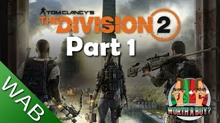 The Division 2 Review (in progress) - Worthabuy?