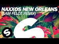 Naxxos - New Orleans (Sam Feldt Remix)