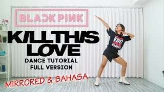 [Mirrored] BLACKPINK 'KILL THIS LOVE' DANCE TUTORIAL FULL VERSION | BAHASA
