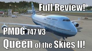 Full Review: The PMDG Boeing 747 V3 - Queen of the Skies II! [Prepar3D V3] [2017]
