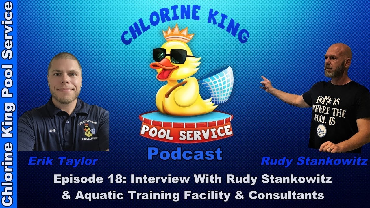 Chlorine King Pool Service Show Podcast Episode 18 Rudy Stankowitz