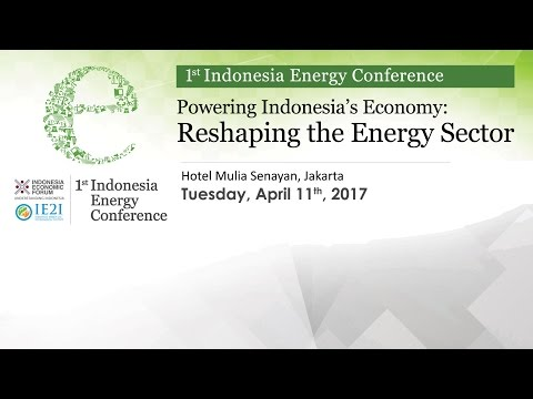 Powering Indonesia's Economy: Reshaping The Energy Sector (1st Indonesia Energy Conference)