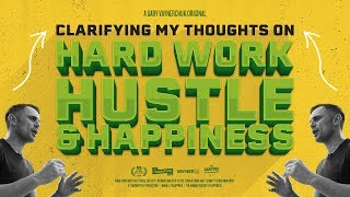 """A lot of people misunderstand what I mean when I talk about """"hustli..."""