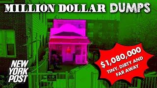 Million Dollar Dumps  | Tiny house in New York City is a million-dollar dump