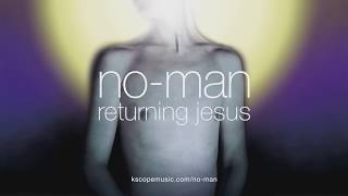 No-Man - Returning Jesus (album montage) - Steven Wilson and Tim Bowness