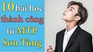 10 Bài Học Thành Công Từ Sơn Tùng MTP | Dang HNN