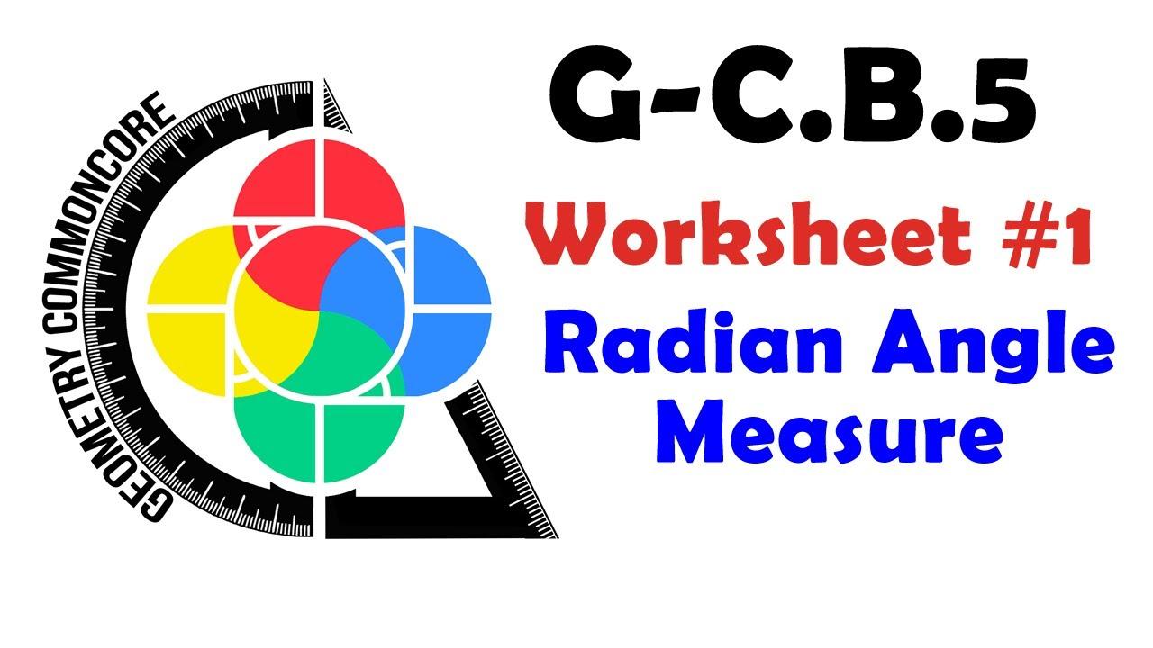 GCB5 Worksheet 1 Radian Angle Measure YouTube – Radian Measure Worksheet