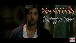 Gambar cover Phir Se Ud Chala Song | Unplugged Cover (reprise) | Mohit Chauhan, A R Rahman| Lyrics