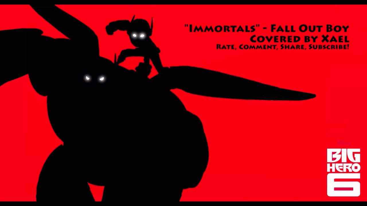 Fall Out Boy Lyric Wallpaper Quot Immortals Quot Fall Out Boy Big Hero 6 Vocal Cover 【xael