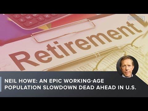 Neil Howe: An Epic Working-Age Population Slowdown Dead Ahead In U.S.