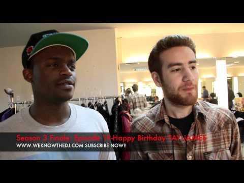 WEKNOWTHEDJ - Season 3, Episode 19: Happy Birthday DJ Tay James (Finale)