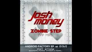 Josh Money - Zombie Step (Free Download!)