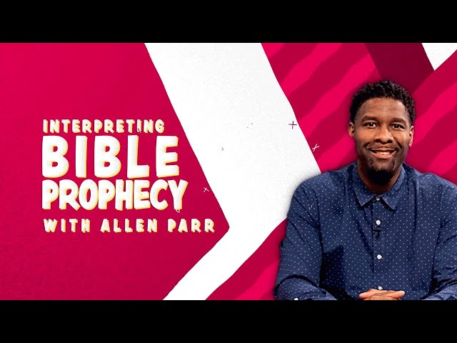 Interpreting Bible Prophecy with Allen Parr | Christ in Prophecy