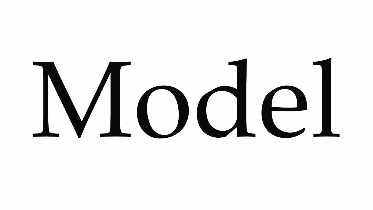 How to Pronounce Model