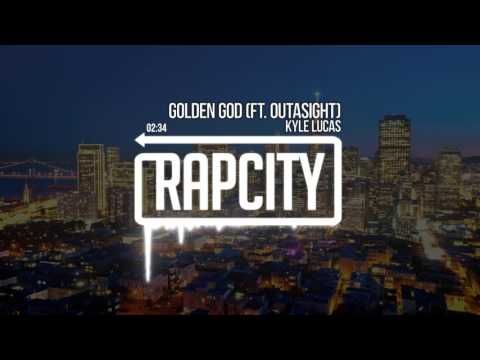Kyle Lucas - Golden God ft. Outasight (Prod. 20syl)