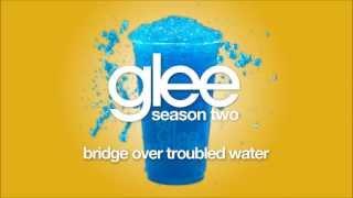 Bridge Over Troubled Water | Glee [HD FULL STUDIO]