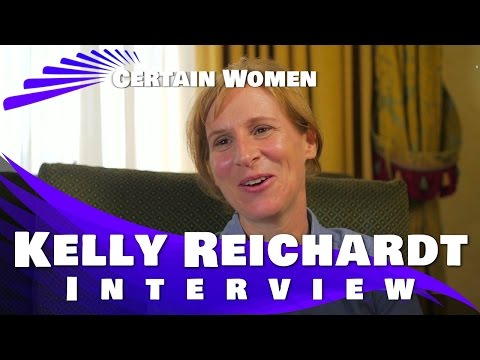 Kelly Reichardt Interview - CERTAIN WOMEN