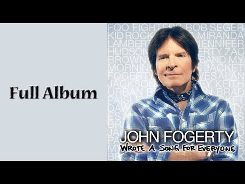 John Fogerty - Wrote A Song For Everyone - Full Album