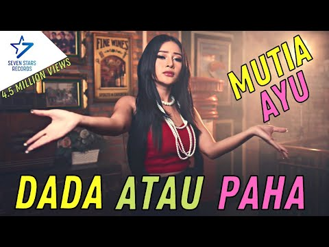 Mutia Ayu - Dada Atau Paha [OFFICIAL]  - 2 Million Views