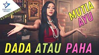 Download Mutia Ayu - Dada Atau Paha [OFFICIAL]  - 4 Million Views