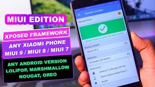 Xposed Framework for MIUI 9/8/7 on Nougat, Marshmallow, Lolipop | MIUI EDITION!