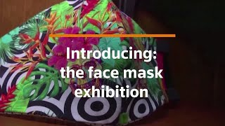 Face mask exhibition