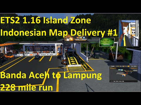 ETS2 1.16 Island Zone Indonesian Map Delivery #1