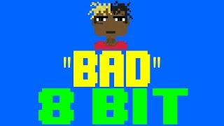 Bad [8 Bit Tribute to XXXTentacion] - 8 Bit Universe