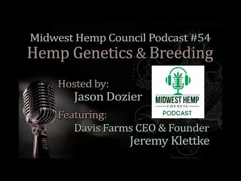 Midwest Hemp Council Podcast #54 – Hemp Genetics and Breeding, hosted by Jason Dozier