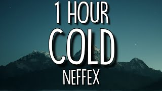 NEFFEX - Cold (Lyrics) 🎵1 Hour