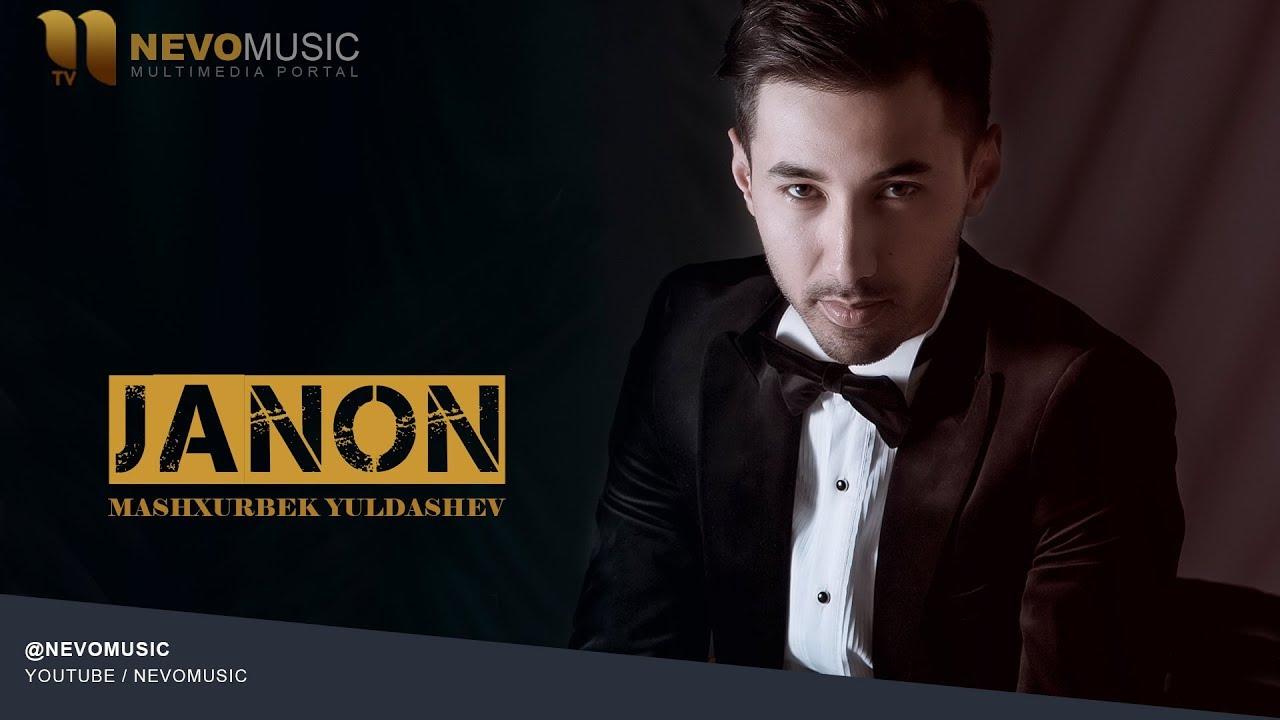 Mashxurbek Yuldashev - Janon | Машхурбек Юлдашев - Жанон (music version)
