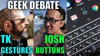 Smartphone Buttons are BETTER than Gestures! GEEK DEBATE! Joshua Vergara and TK Bay!