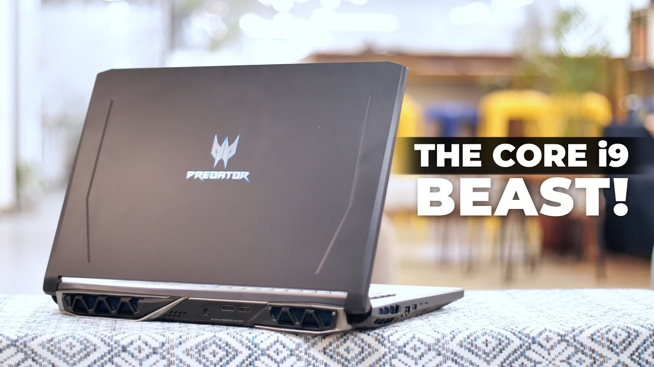 Acer Predator Helios 500: The Core i9 Beast!