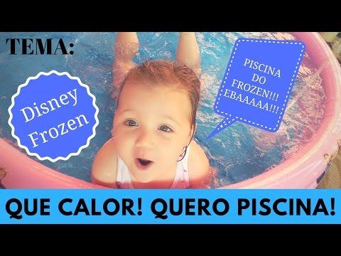 QUE CALOR! QUERO PISCINA / DISNEY FROZEN / PISCINA DO FROZEN - Diário Da Cacau
