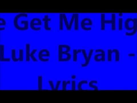 She Get Me High - Luke Bryan - Lyrics