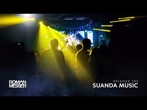 Roman Messer - Suanda Music 295 [#SUANDA]