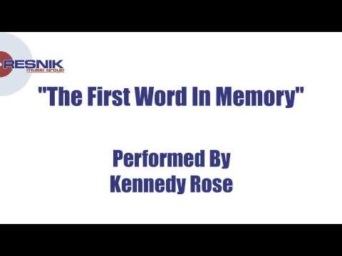 Kennedy Rose- The First Word In Memory
