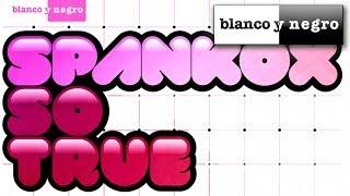 Spankox - So True